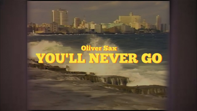 Oliver Sax - You\'ll never go